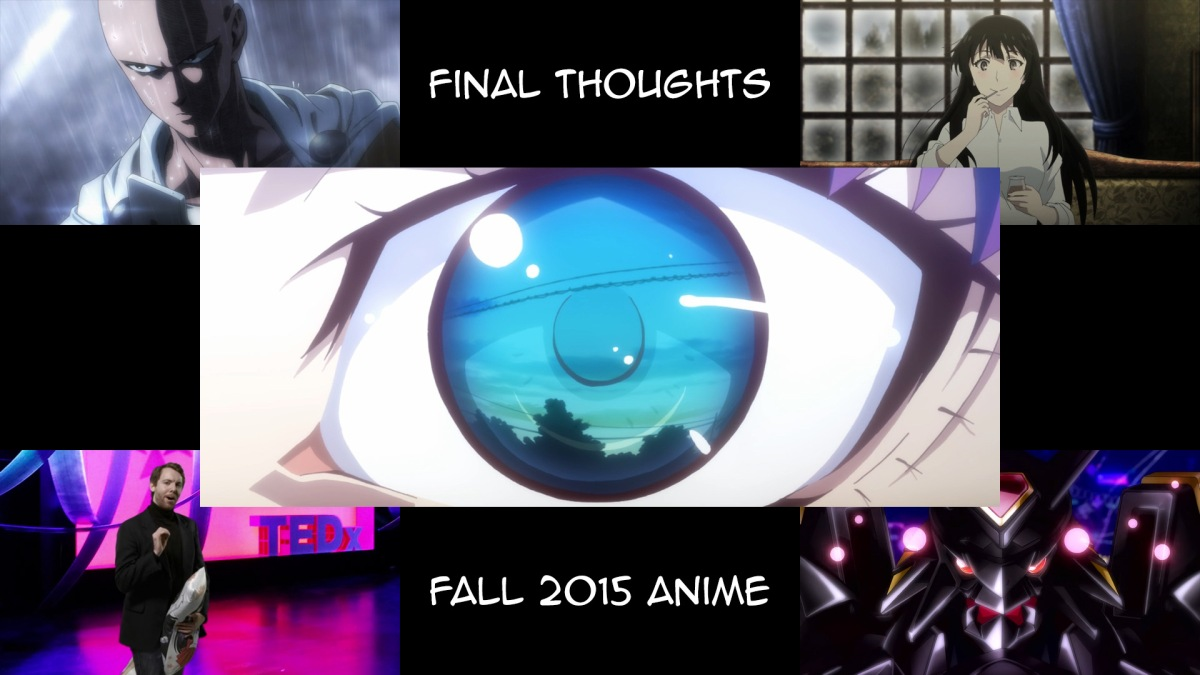 Final Thoughts - Fall 2015 Anime